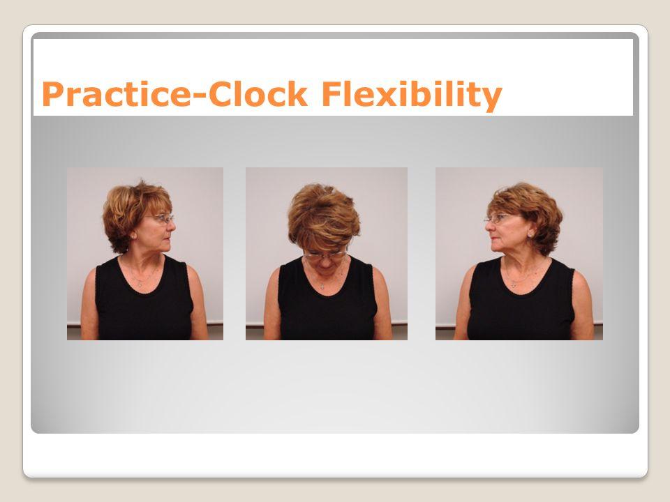 Practice-Clock Flexibility