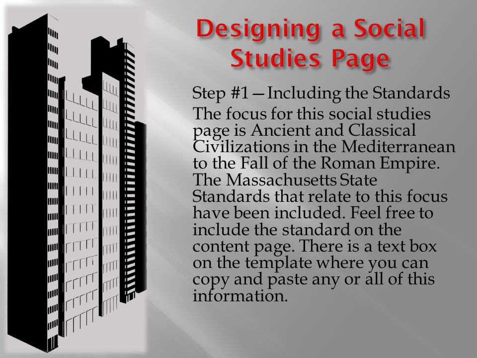 Step #1—Including the Standards The focus for this social studies page is Ancient and Classical Civilizations in the Mediterranean to the Fall of the Roman Empire.