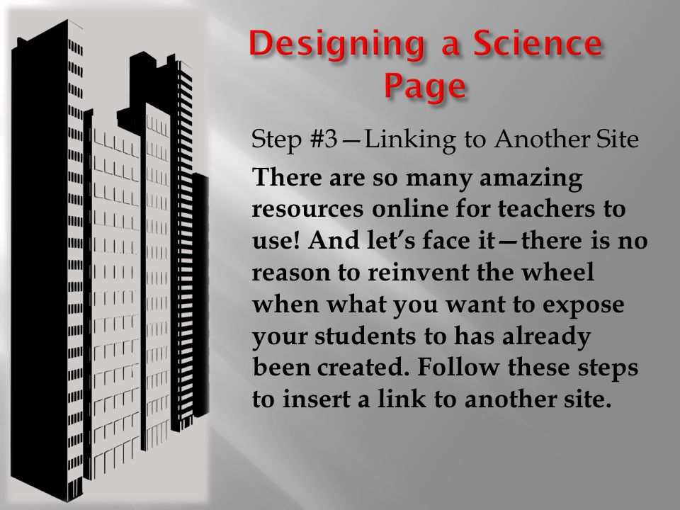 Step #3—Linking to Another Site There are so many amazing resources online for teachers to use.