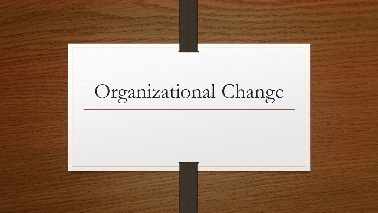 Transformational Change These are massive changes that change the shape of an organization.