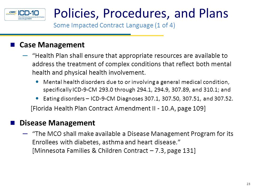 Case Management – Health Plan shall ensure that appropriate resources are available to address the treatment of complex conditions that reflect both mental health and physical health involvement.