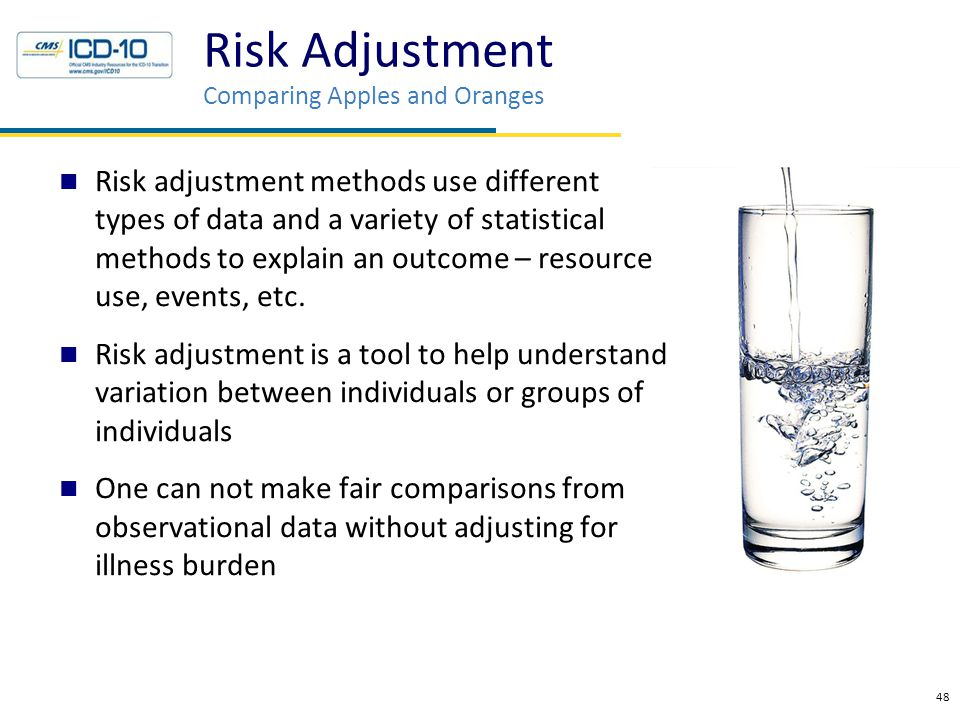Risk adjustment methods use different types of data and a variety of statistical methods to explain an outcome – resource use, events, etc.
