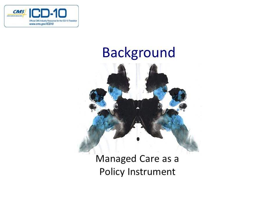 Managed Care as a Policy Instrument Background