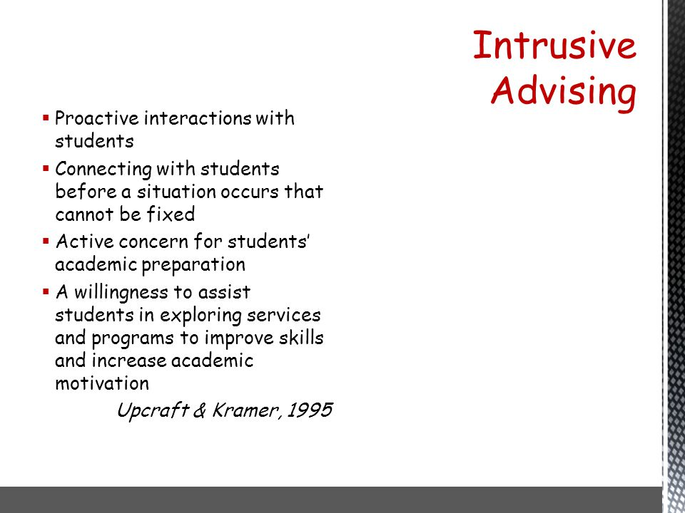  Proactive interactions with students  Connecting with students before a situation occurs that cannot be fixed  Active concern for students' academ