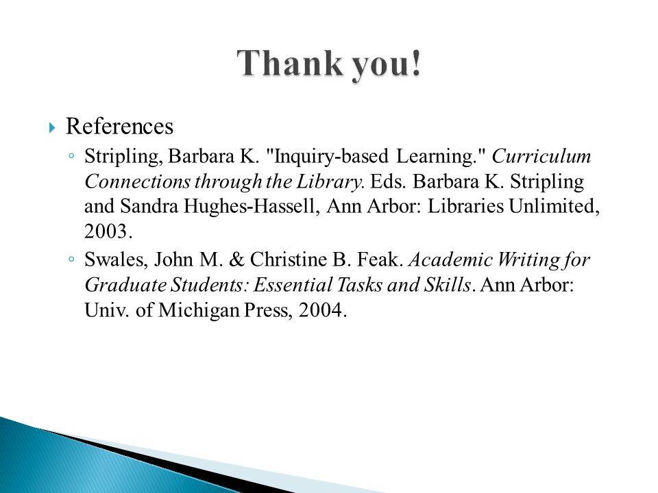  References ◦ Stripling, Barbara K.