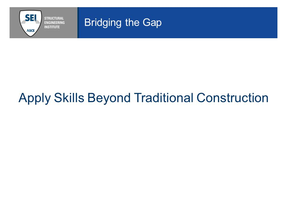 Bridging the Gap Apply Skills Beyond Traditional Construction