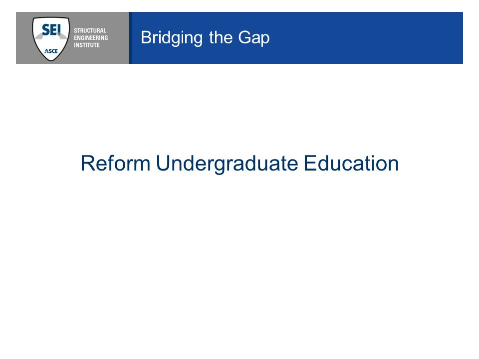 Bridging the Gap Reform Undergraduate Education