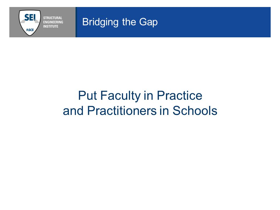 Bridging the Gap Put Faculty in Practice and Practitioners in Schools