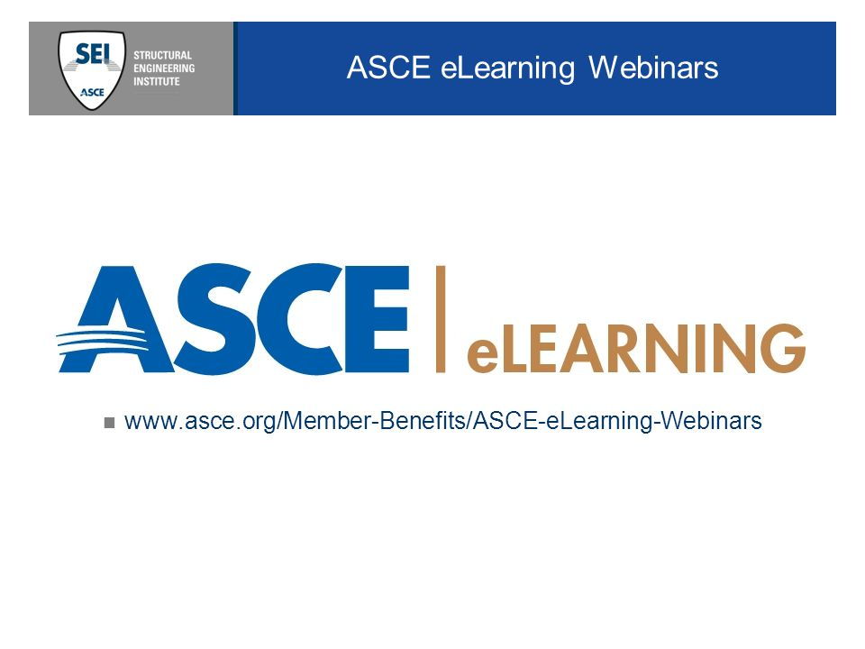 www.asce.org/Member-Benefits/ASCE-eLearning-Webinars ASCE eLearning Webinars