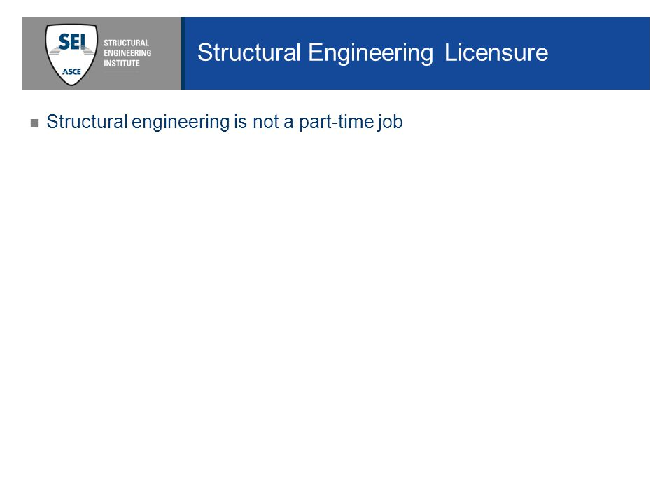 Structural engineering is not a part-time job