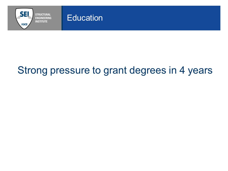 Education Strong pressure to grant degrees in 4 years