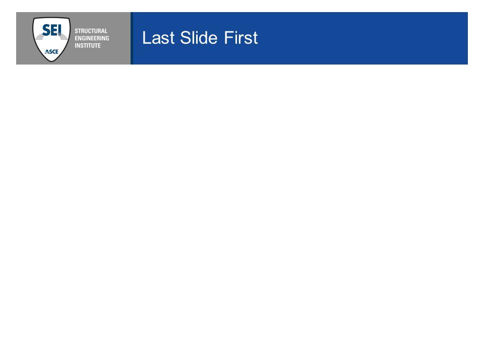 Last Slide First