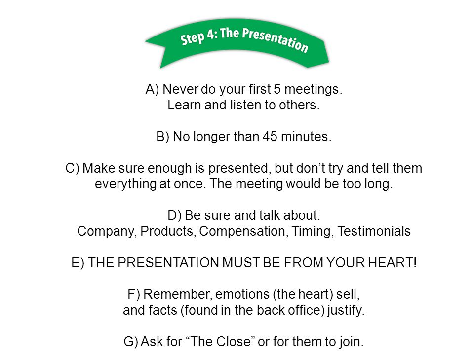 A) Never do your first 5 meetings. Learn and listen to others.