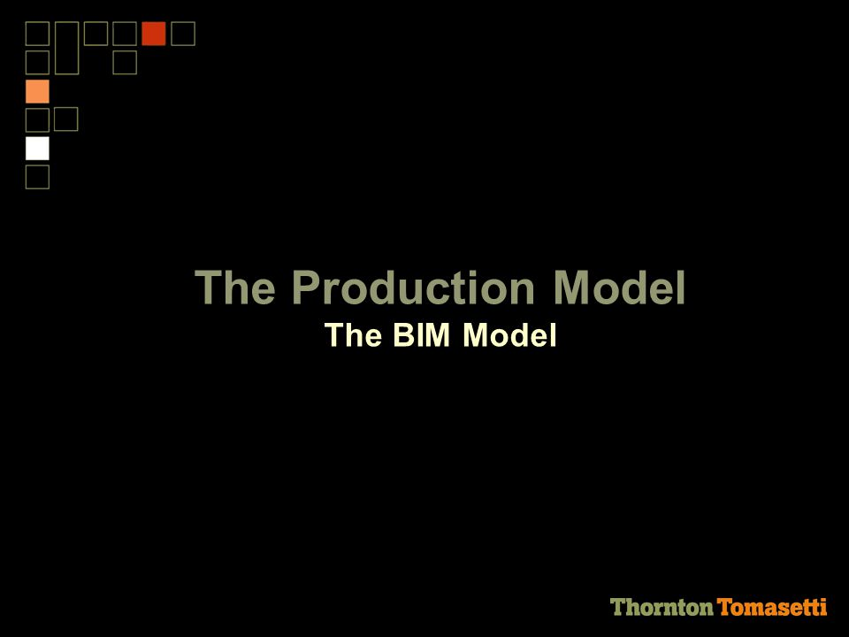 The Production Model The BIM Model