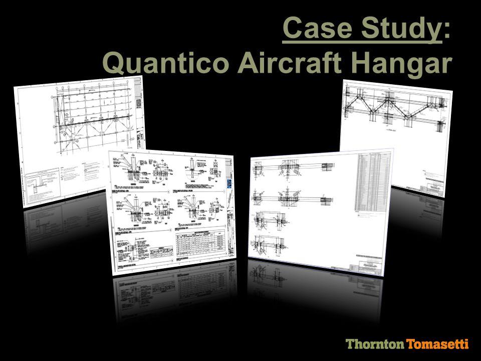 Case Study: Quantico Aircraft Hangar