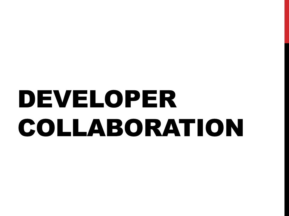 DEVELOPER COLLABORATION