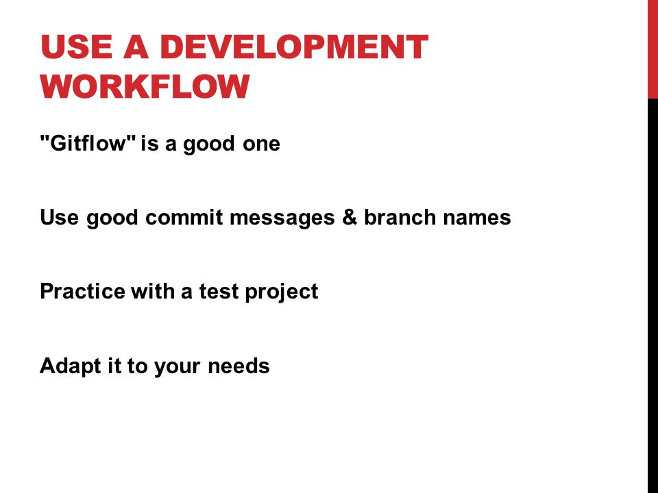 USE A DEVELOPMENT WORKFLOW