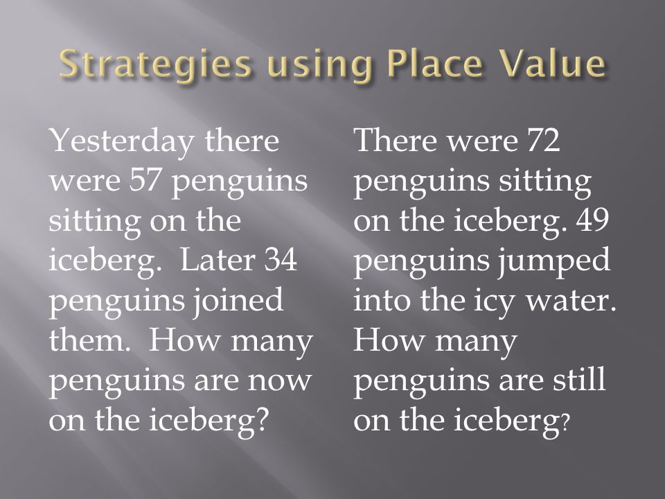 Yesterday there were 57 penguins sitting on the iceberg. Later 34 penguins joined them. How many penguins are now on the iceberg? There were 72 pengui