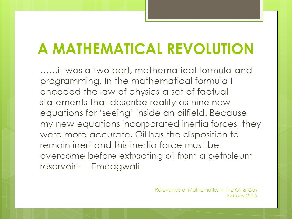 A MATHEMATICAL REVOLUTION ……it was a two part, mathematical formula and programming. In the mathematical formula I encoded the law of physics-a set of