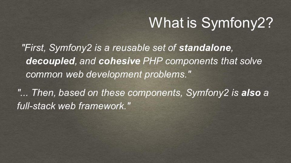 What is Symfony2.