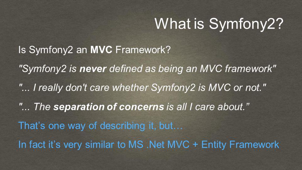 What is Symfony2. Is Symfony2 an MVC Framework.