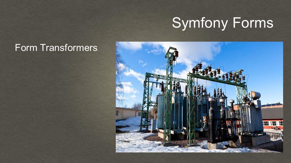 Symfony Forms Form Transformers