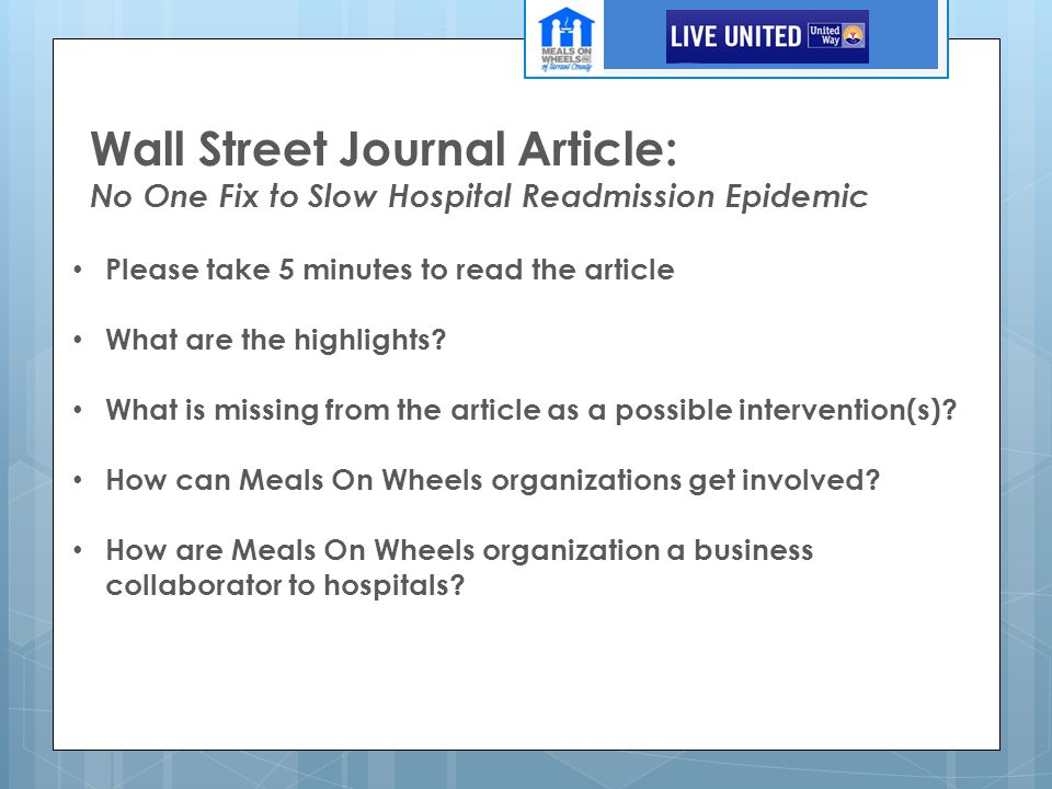 Wall Street Journal Article: No One Fix to Slow Hospital Readmission Epidemic Please take 5 minutes to read the article What are the highlights? What