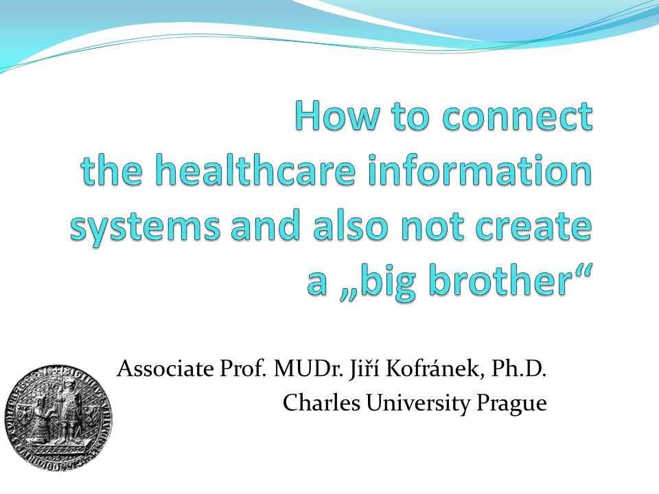Associate Prof. MUDr. Jiří Kofránek, Ph.D. Charles University Prague