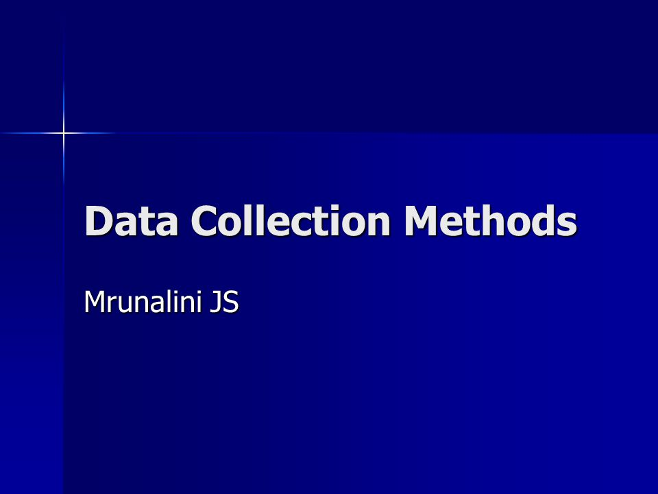 Data Collection Methods Mrunalini JS