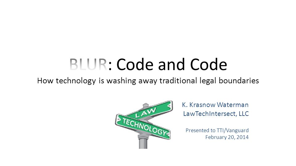 K. Krasnow Waterman LawTechIntersect, LLC Presented to TTI/Vanguard February 20, 2014