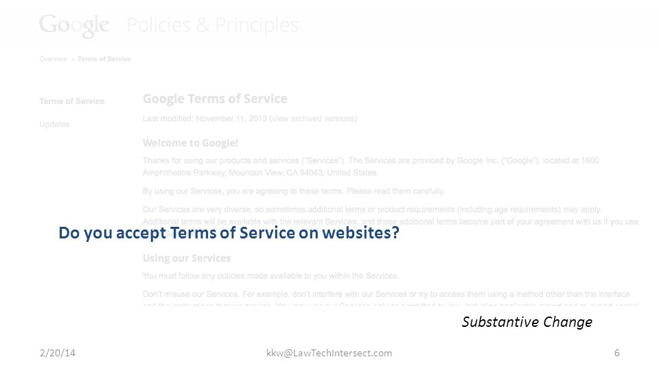 Do you accept Terms of Service on websites Substantive Change 2/20/14kkw@LawTechIntersect.com6
