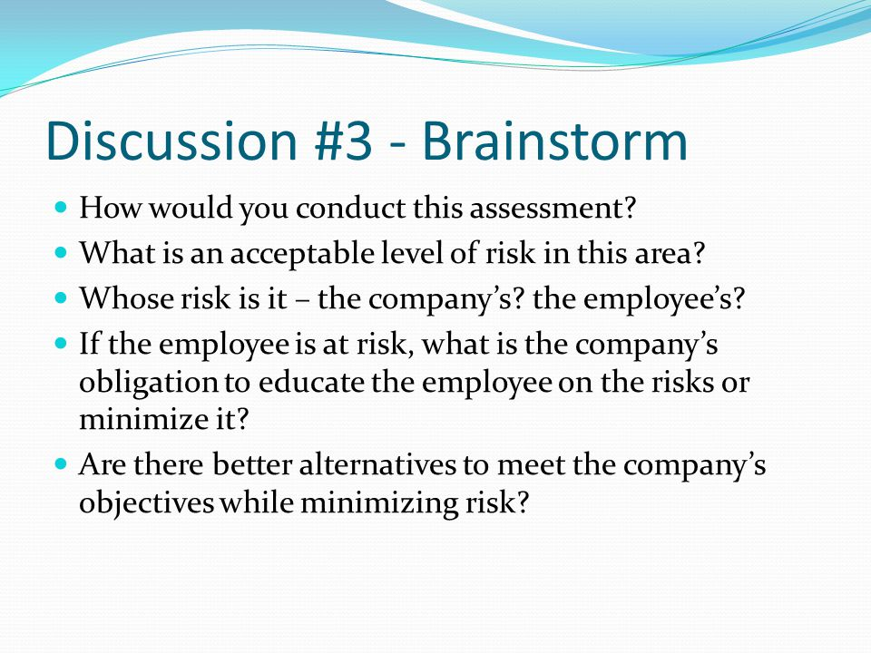 Discussion #3 - Brainstorm How would you conduct this assessment.