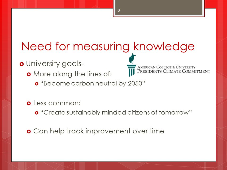 Need for measuring knowledge  Serves as an evaluation for specific academic efforts:  Interdisciplinary programs  Sustainability majors/minors  STARS Credit:  ER 6 (STARS 2.0) – 3 points available 9