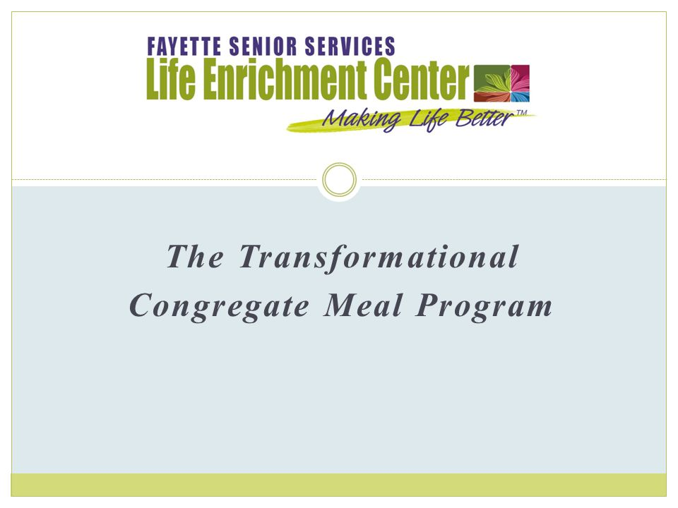 The Transformational Congregate Meal Program