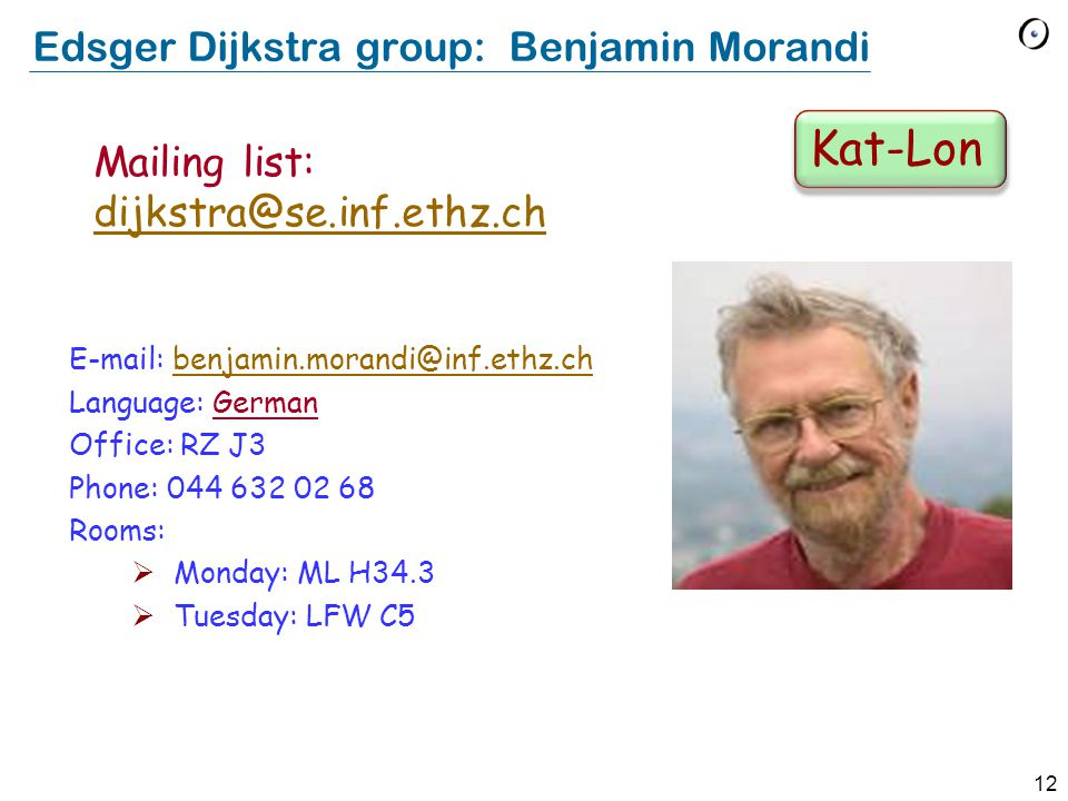 11 Linus Torvalds group: Ivo Colombo E-mail: icolombo@student.ethz.chicolombo@student.ethz.ch Language: German Rooms:  Monday: ML H37.1  Tuesday: HG E22 Mailing list: torvalds@se.inf.ethz.chtorvalds@se.inf.ethz.ch Ham-Käs