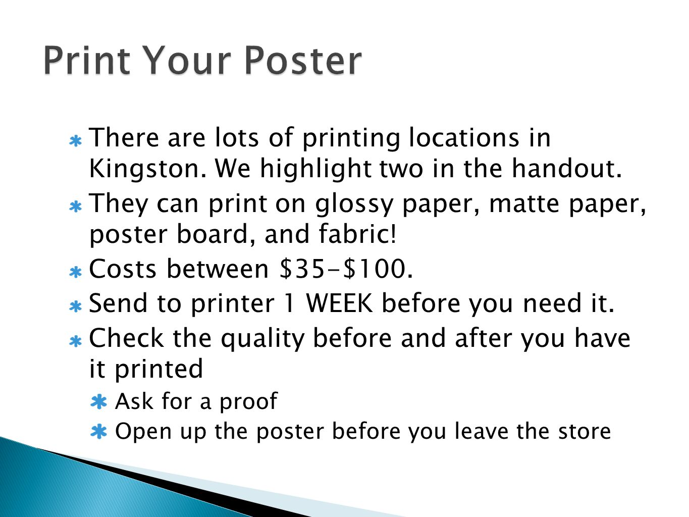 There are lots of printing locations in Kingston. We highlight two in the handout.