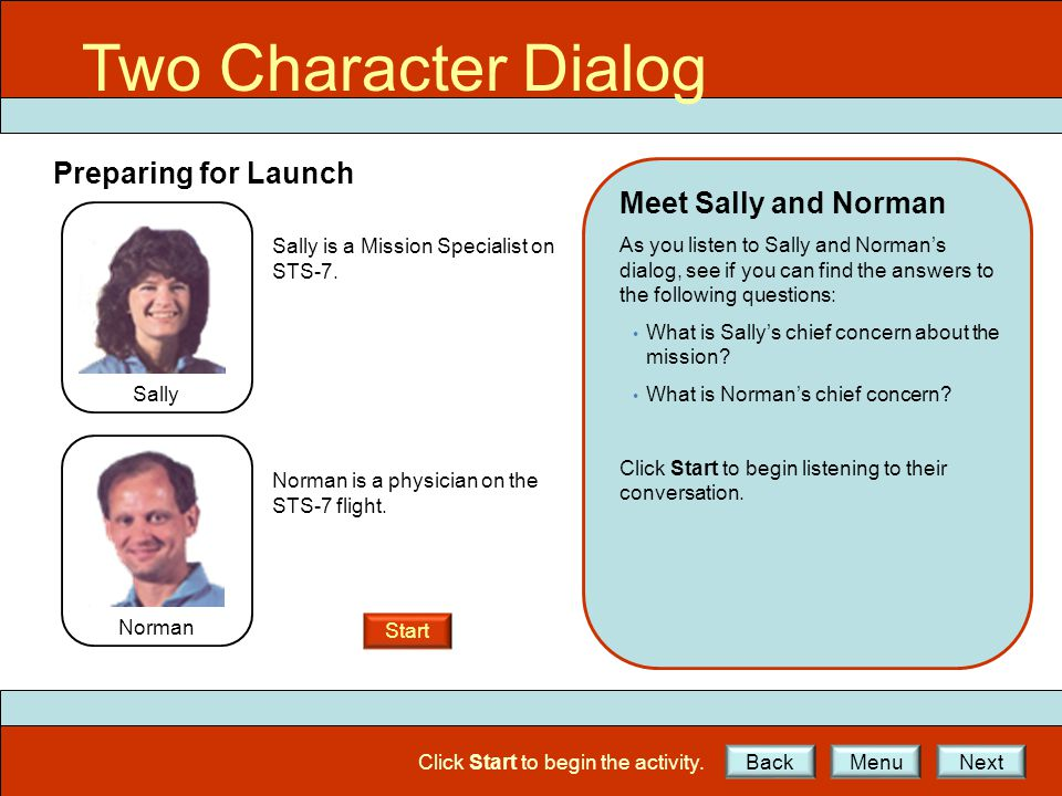 Two Character Dialog Preparing for Launch Sally Norman Sally is a Mission Specialist on STS-7.