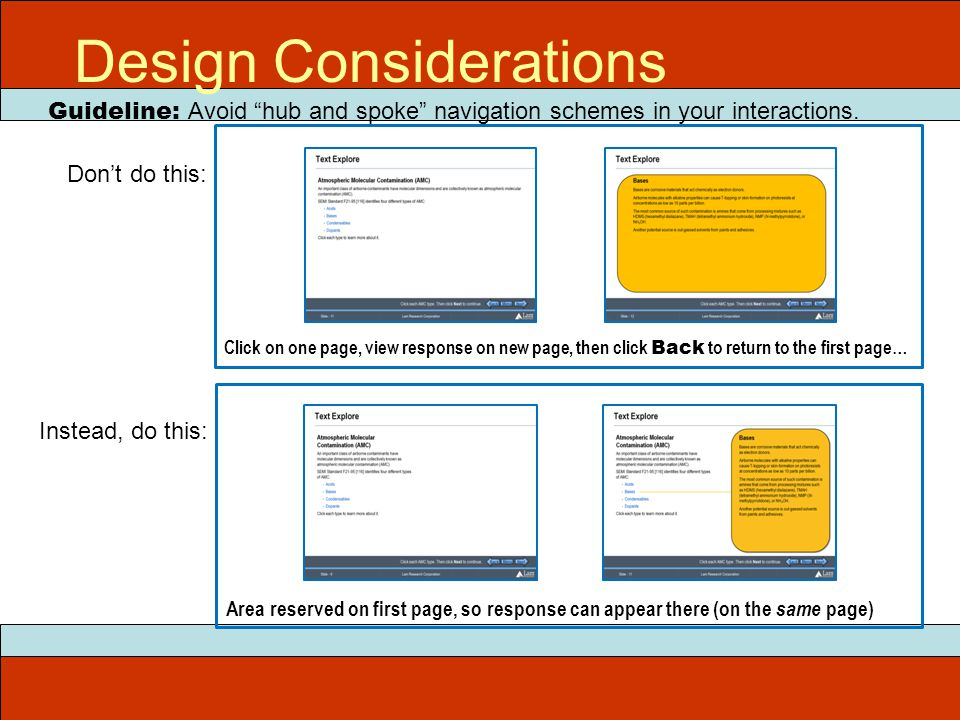 """Guideline: Avoid """"hub and spoke"""" navigation schemes in your interactions. Design Considerations Don't do this: Instead, do this: Click on one page, vi"""
