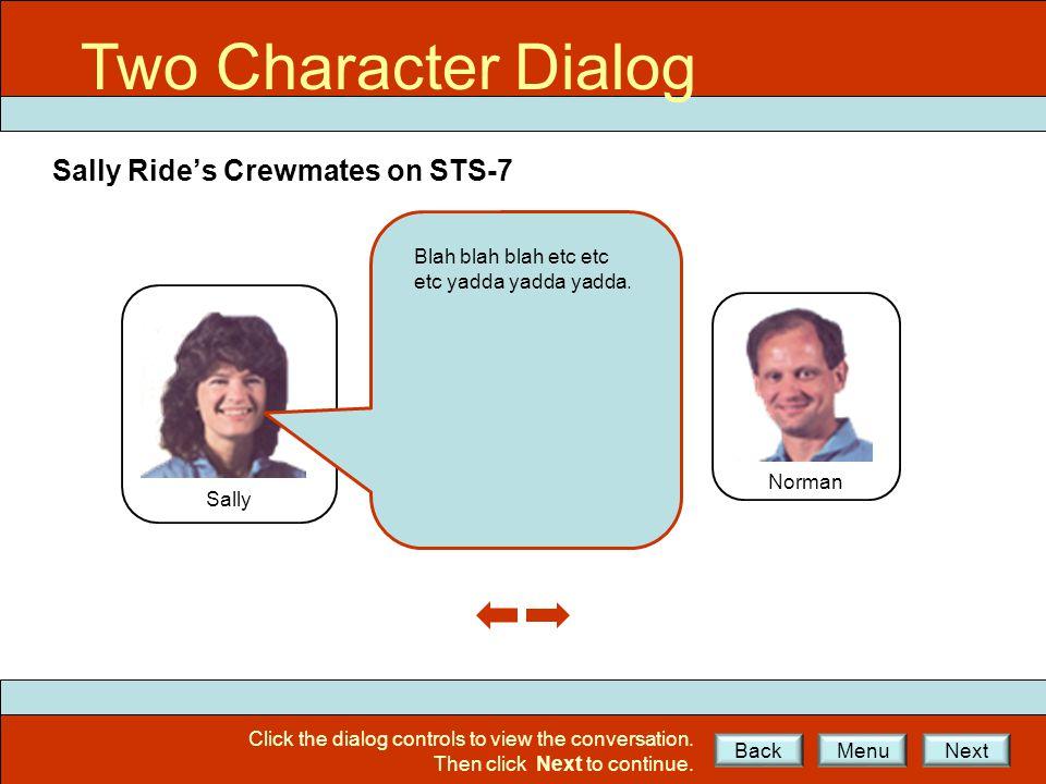 2CD Ex1 Two Character Dialog Sally Ride's Crewmates on STS-7 Sally Norman Blah blah blah etc etc etc yadda yadda yadda.