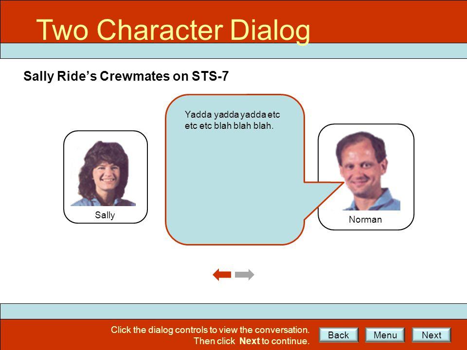 2CD Ex1 Two Character Dialog Sally Ride's Crewmates on STS-7 Sally Norman Yadda yadda yadda etc etc etc blah blah blah.