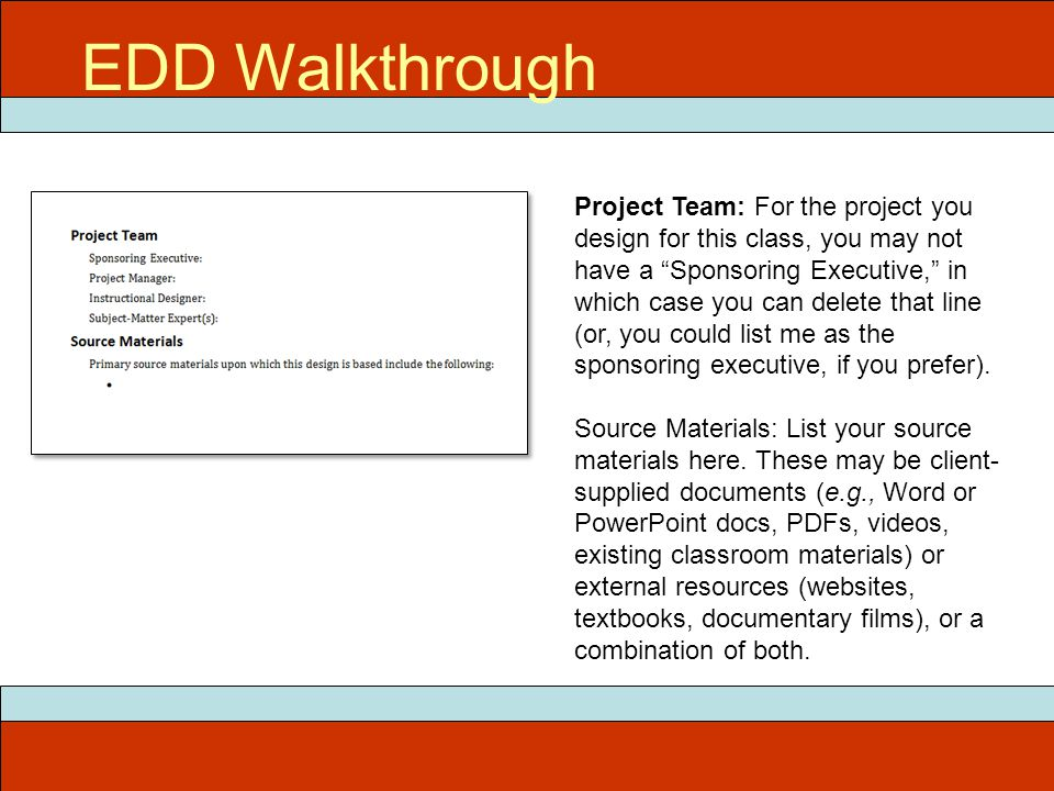 ITEC 715 EDD Walkthrough Project Team: For the project you design for this class, you may not have a Sponsoring Executive, in which case you can delete that line (or, you could list me as the sponsoring executive, if you prefer).