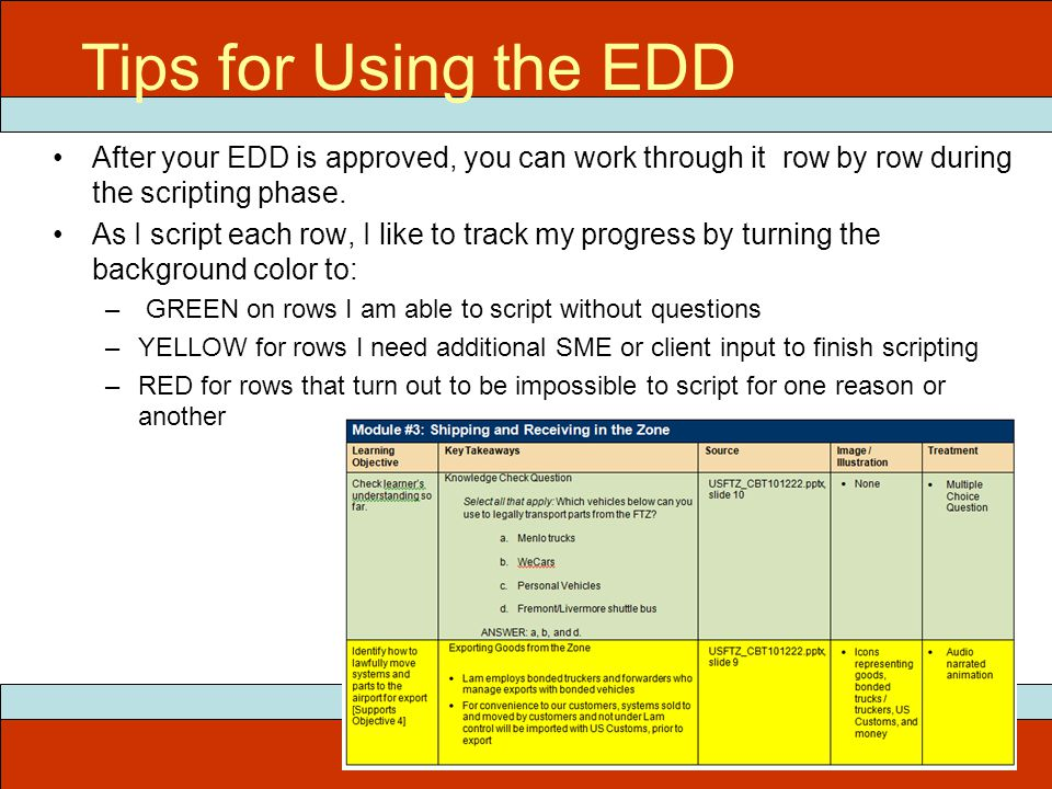 ITEC 715 Tips for Using the EDD After your EDD is approved, you can work through it row by row during the scripting phase.