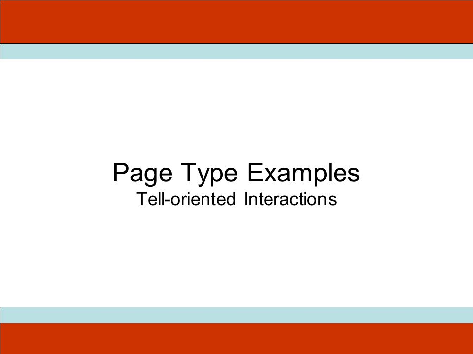 Page Type Examples Tell-oriented Interactions
