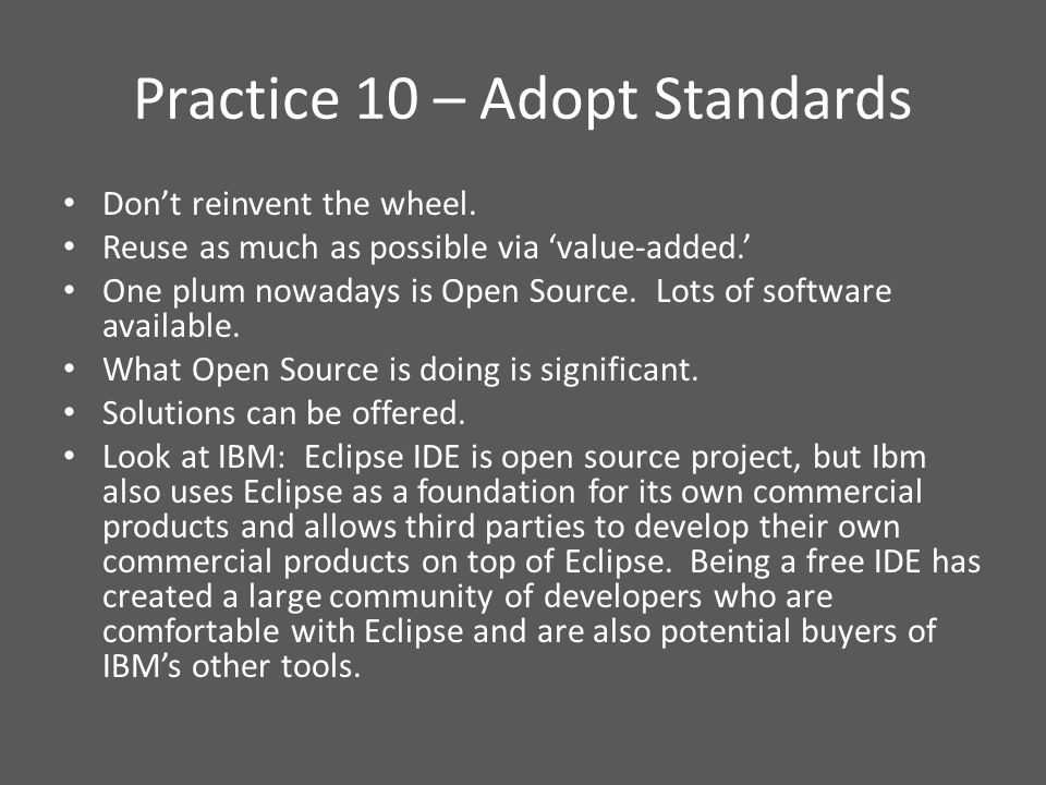 Practice 10 – Adopt Standards Don't reinvent the wheel.