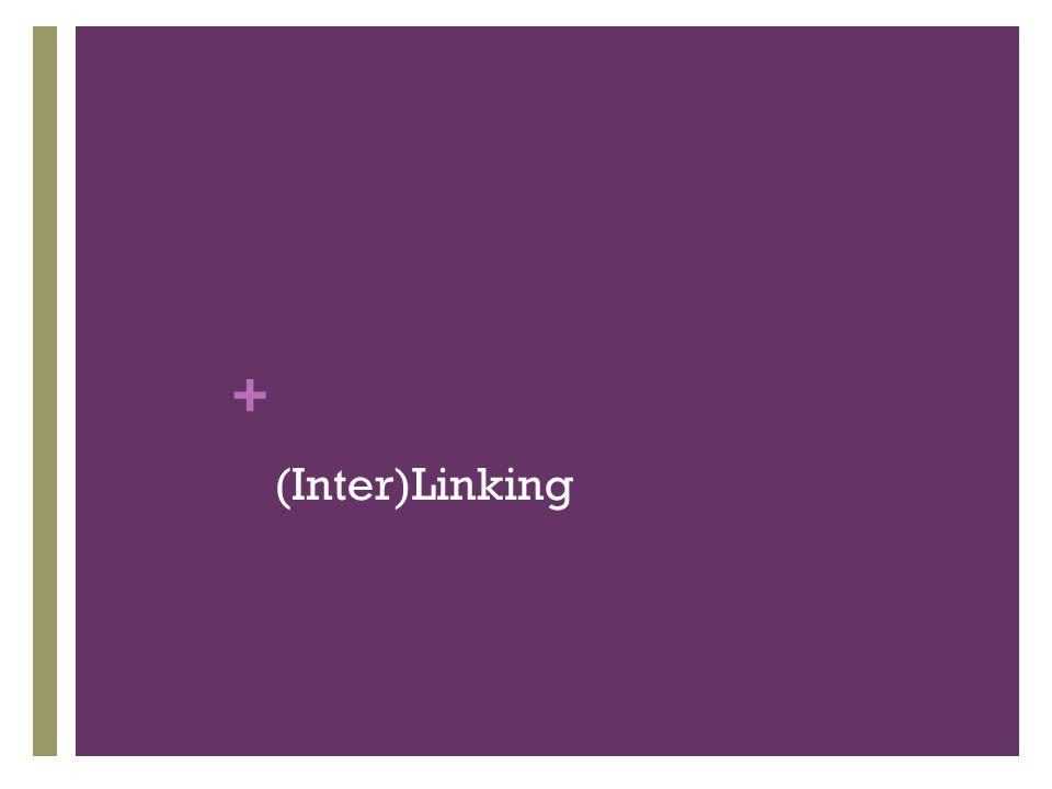 + (Inter)Linking