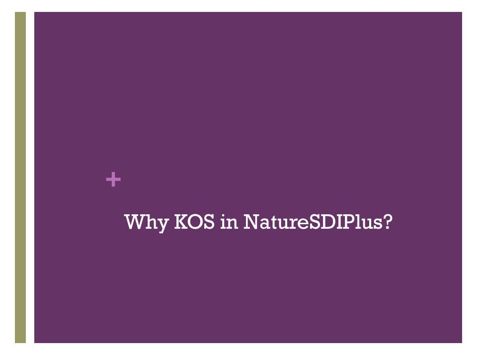 + Why KOS in NatureSDIPlus