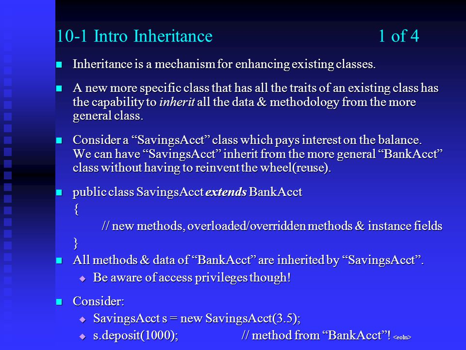 10-1 Intro Inheritance1 of 4 Inheritance is a mechanism for enhancing existing classes.