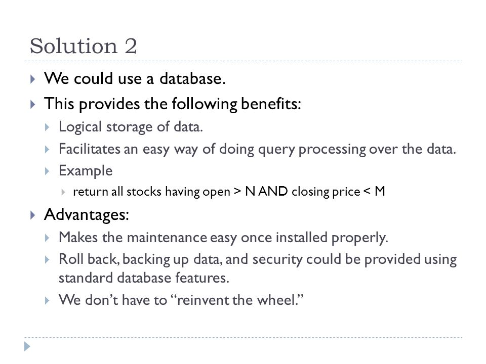 Solution 2  We could use a database.
