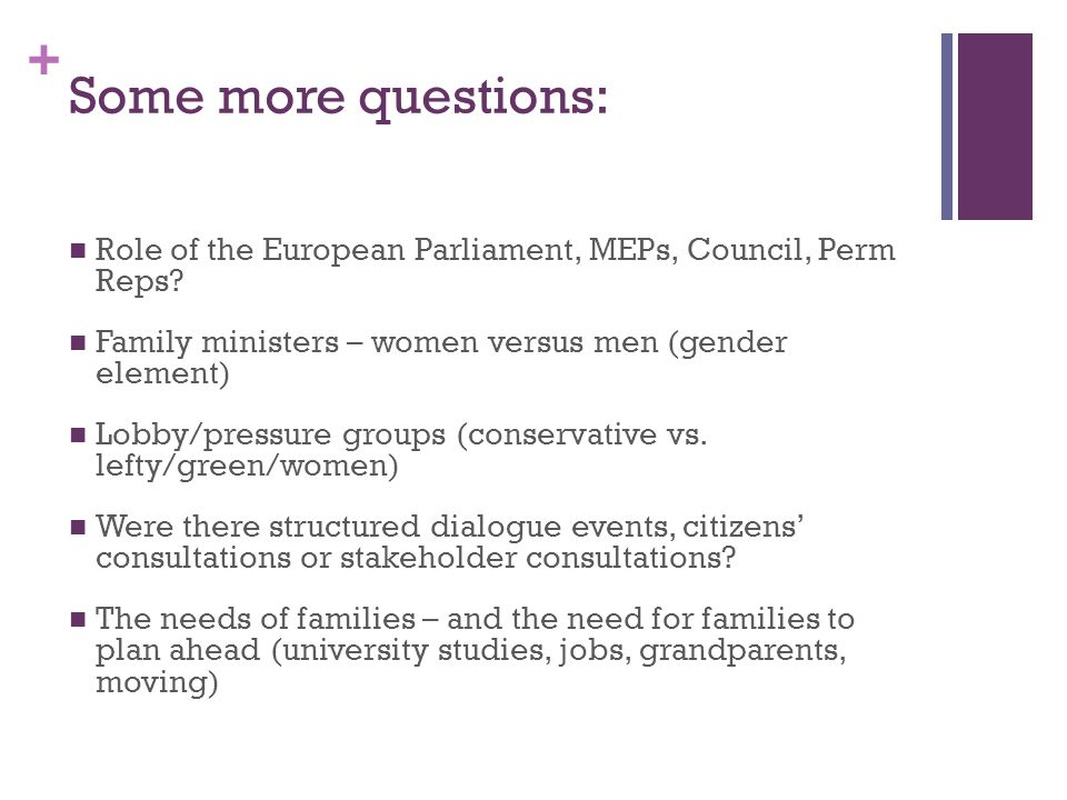 + Some more questions: Role of the European Parliament, MEPs, Council, Perm Reps.