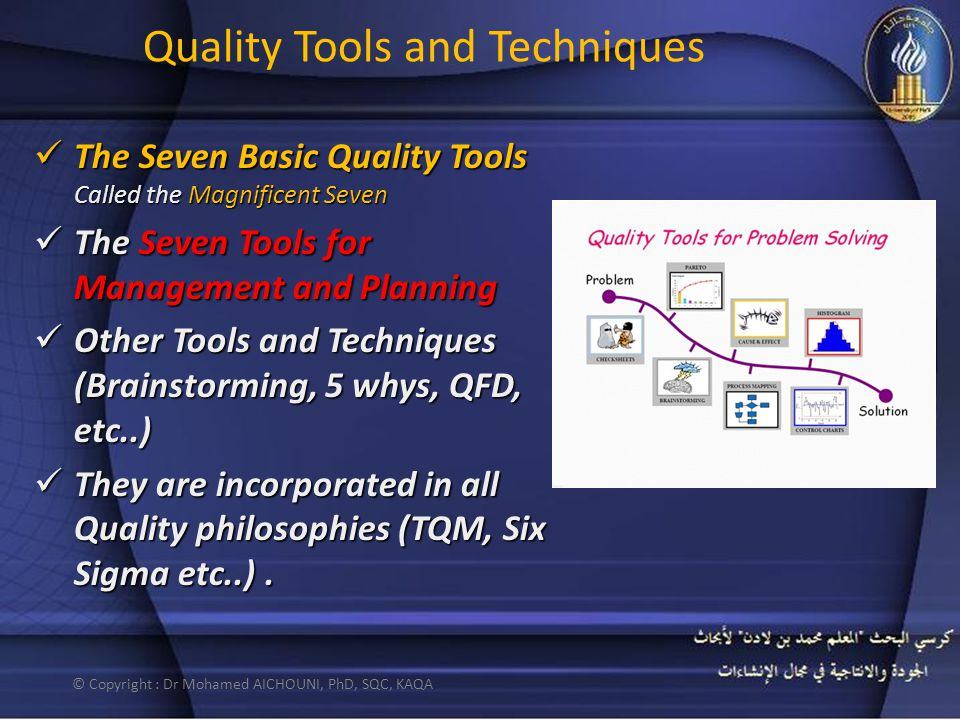 Quality Tools and Techniques The Seven Basic Quality Tools Called the Magnificent Seven The Seven Basic Quality Tools Called the Magnificent Seven The